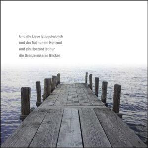 Und die Liebe ist unsterblich und der Tod nur ein Horizont.