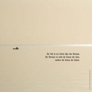Der Tod ist ein Schritt über den Horizont.